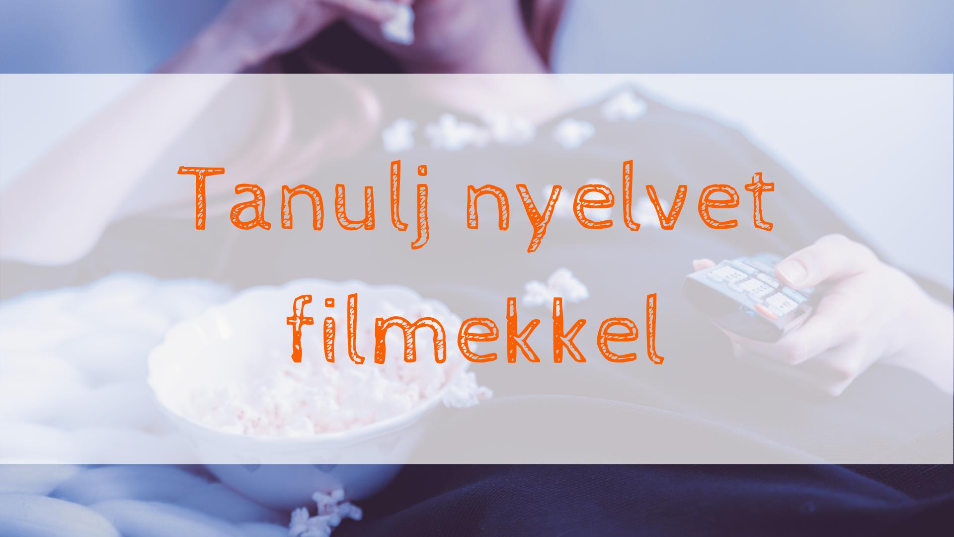 tanulj nyelvet filmekkel