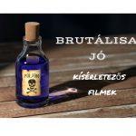 Brutálisan jó kísérletezős filmek