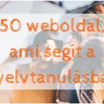 50 weboldal, ami segít a nyelvtanulásban