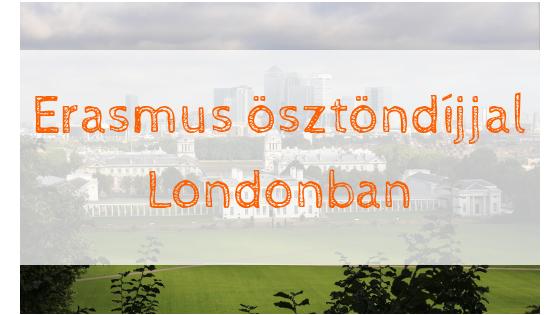 Erasmus ösztöndíjjal Londonban járt egy diák