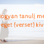 Hogyan tanulj meg szöveget (verset) kívülről
