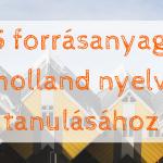 35 forrásanyag a holland nyelv tanulásához