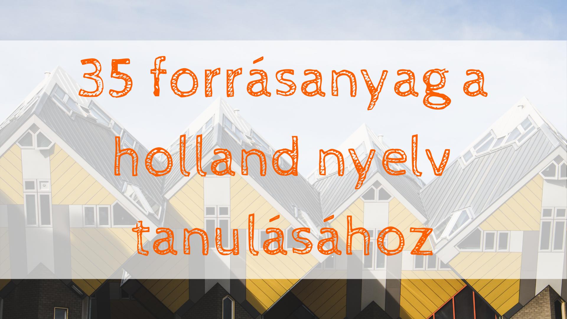 forrásanyagok a holland nyelv tanulásához